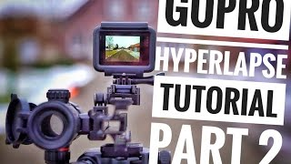 How to take GoPro HYPERLAPSES Tutorial || PART 2