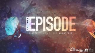 Slatta Ft. Shortpree - Another Episode (Carriacou Soca 2017) [Xpert Productions]