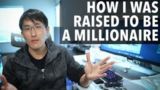 How I was raised to be a millionaire (as a millionaire).