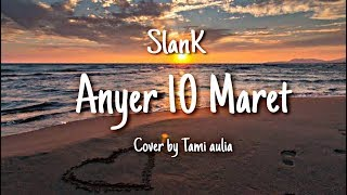 Slank - Anyer 10 Maret ( Cover by Tami aulia)