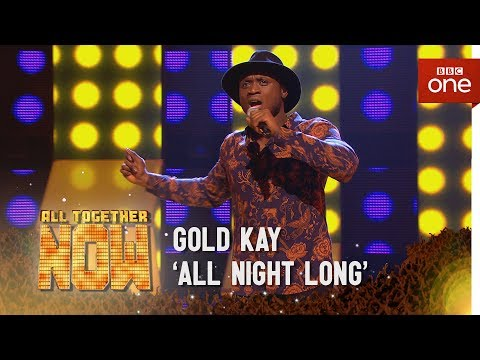 Gold Kay Performs 'All Night Long' By Lionel Richie - All Together Now: Episode 1 - BBC One