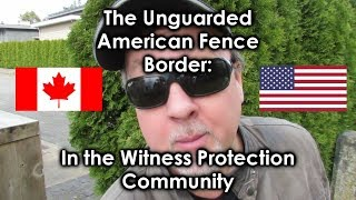The Unguarded American Border Fence: The Witness Protection Community