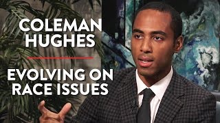 Evolving on Race Issues (Coleman Hughes Pt. 1)