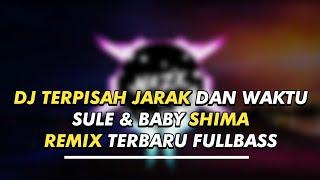 Download lagu DJ TERPISAH JARAK DAN WAKTU - SULE & BABY SHIMA
