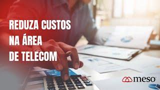 Reduza custos na área de telefonia com as soluções da Meso.