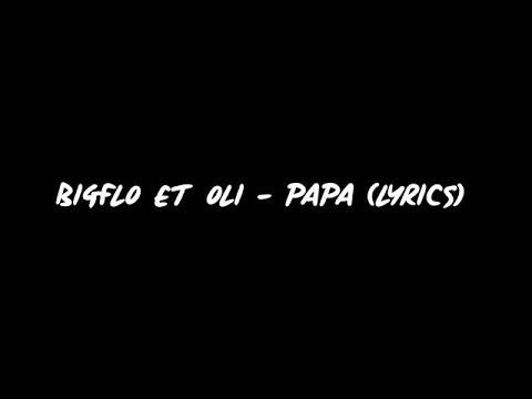 Bigflo & Oli - Papa (Lyrics/Paroles) (Official Lyrics Video)