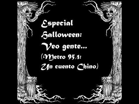 Metro 95,1 Un cuento Chino: Veo gente... Especial Halloween