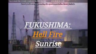 FUKUSHIMA: Hell Fire Sunrise