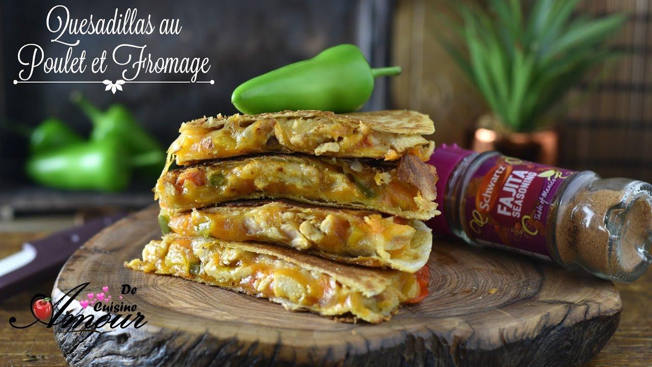 Recette quesadillas au poulet et fromage par soulef amour de cuisine youtube - Recette amour de cuisine ...