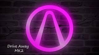 Drive Away - MK2# Music No Copyright free download