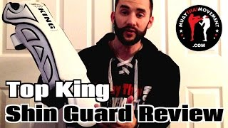 Muay Thai Gear Review - New Top King Shin Guard - 2015