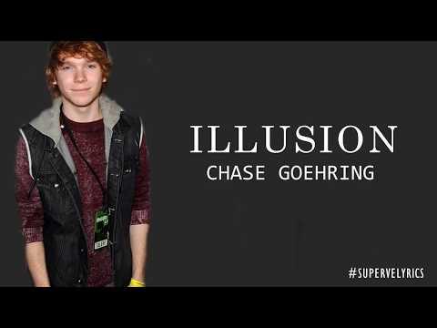 Chase Goehring - Illusion  ( Lyrics)
