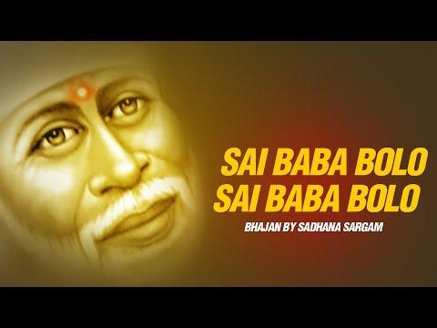 Sai Baba Bolo Shirdi Sai Baba Bhajan By Sadhana Sargam