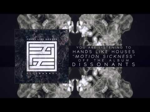 Hands Like Houses - Motion Sickness