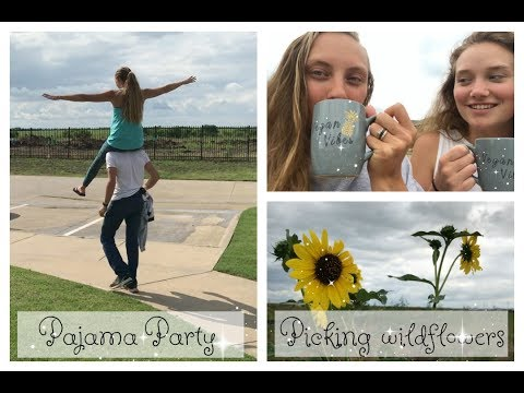Pajama Party & Picking Wild Flowers Barefoot