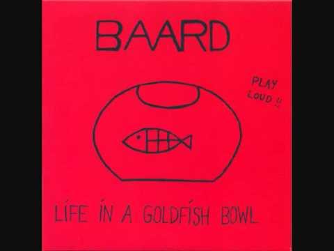 Baard - A.Life In A Goldfish Bowl
