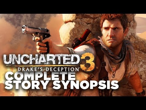 Uncharted 3: Drake's Deception Story Recap