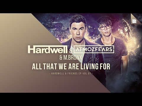 Hardwell, Atmozfears & M.BRONX - All That We Are Living For [OUT NOW!]