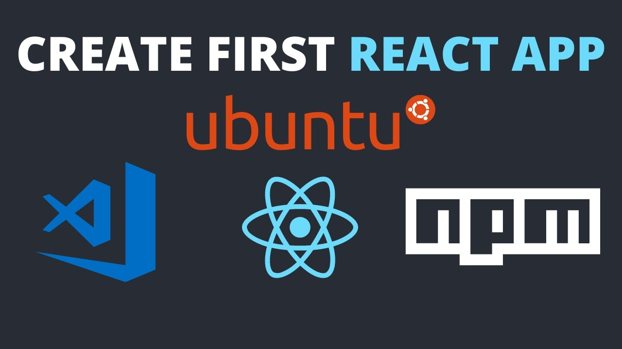 Create React App Ubuntu   How to Create New React App Ubuntu 20.04LTS/ Linux VsCode