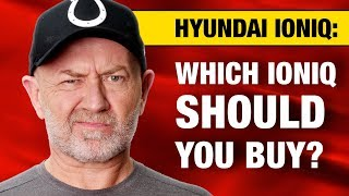 Which Hyundai Ioniq should you buy: EV, Plug-in or Hybrid? | Auto Expert John Cadogan
