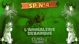 CLASH OF CLANS | MAJ PRINTEMPS | SP4 | L'ANNIMALERIE DEBARQUE
