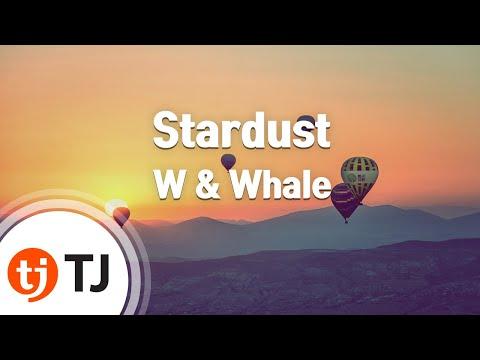 [TJ노래방] Stardust - W & Whale / TJ Karaoke