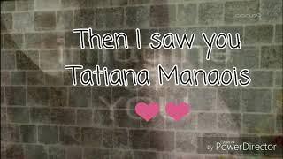 then-i-saw-you---tatiana-manaois