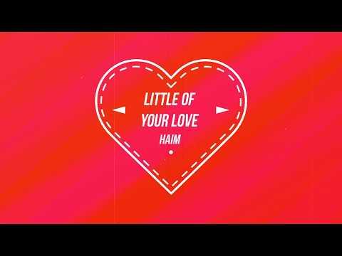 Little of Your Love - HAIM (LYRICS)