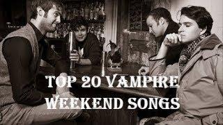 Top 20 Vampire Weekend Songs