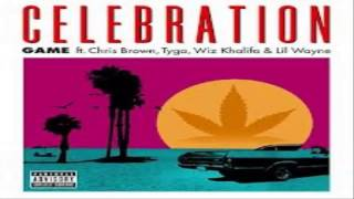 Game ft. Chris Brown, Tyga, Wiz Khalifa - Celebration (Lyrics) HD