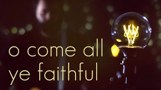 O Come All Ye Faithful - Acoustic Christmas Hymn by Reawaken