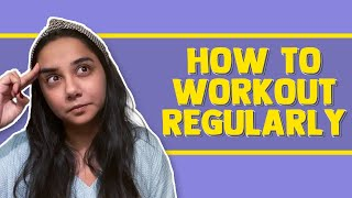 How To Workout Regularly | #RealTalkTuesday | MostlySane
