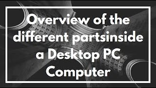 Overview of the different parts and components inside a Desktop PC Computer | VIDEO TUTORIAL