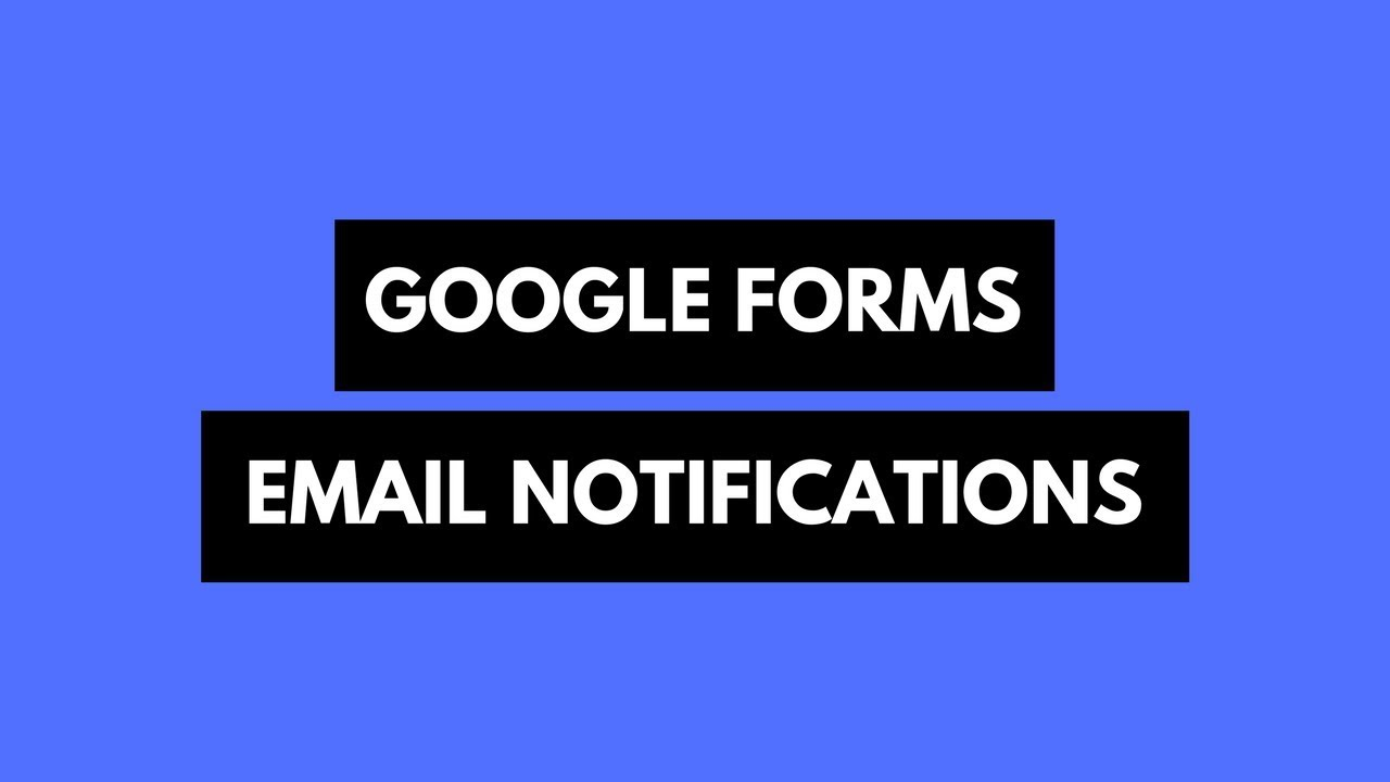 Email Notifications For Google Forms G Suite Marketplace