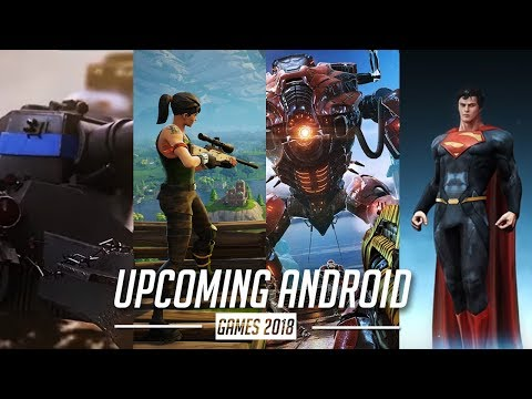 Top 10 Most Awaited Upcoming Android/iOS Games 2018 [ Game ANd Gamer ]