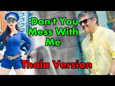 Vedalam-Don't You Mess With Me -Thala Version-Arun Pictures