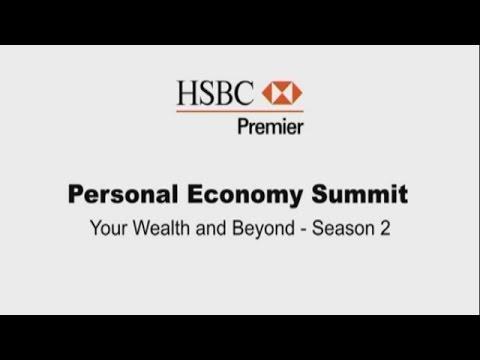HSBC Premier: Personal Economy Summit | Your Wealth and Beyond – Season 2 | Episode 4