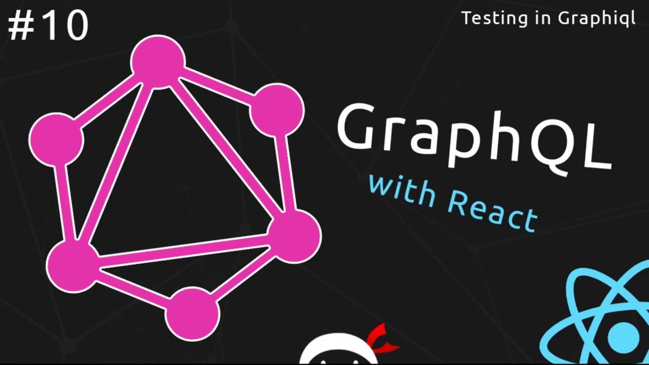 GraphQL Tutorial #10 - Testing Queries in Graphiql