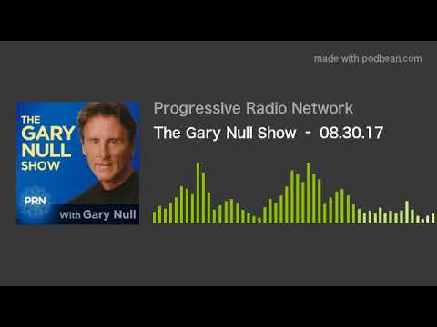 The Gary Null Show – 08.30.17