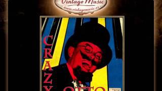 Crazy Otto -- Medley 3 O My Papa, Anna, You You You... (VintageMusic.es)