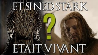 Et Si Ned Stark Avait Survécu? (Game of Thrones)
