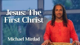 Jesus: The First Christ
