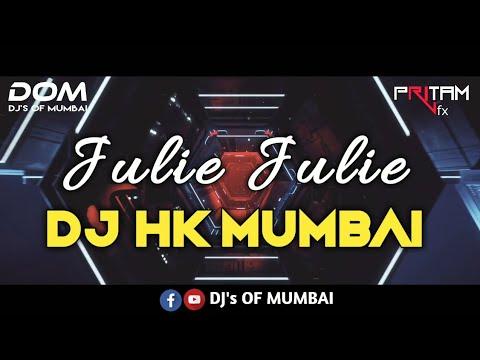 Julie Julie (Remix) - DJ HK Mumbai || DJ's of MUMBAI ||