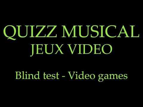 BLIND TEST - QUIZZ MUSICAL - Jeux Video - 35 extraits (Video Games)