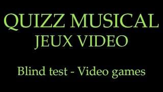 BLIND TEST - QUIZZ MUSICAL - Jeux Video - 35 extraits (Video Games)