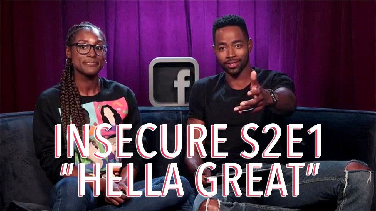 """Download Insecure Season 2 Episode 1 """"Hella Great"""" Discussion 