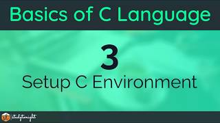 Setup C Environment - C Programming Tutorial for Beginners