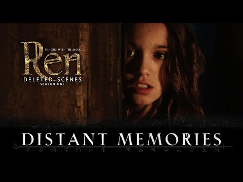 Distant Memories - Deleted Scene - Ren: The Girl with the Mark - Season One