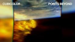 Cubicolor - Points Beyond (Official Lyric Video)