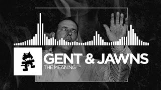 Gent & Jawns - The Meaning [Monstercat Release]